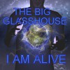 Product Image: The Big Glasshouse - I Am Alive