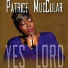 Product Image: Patrice Muccular - Yes Lord