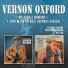 Product Image: Vernon Oxford - By Public Demand/I Just Want To Be A Country Singer