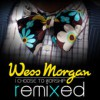 Product Image: Wess Morgan - I Choose To Worship Remixed