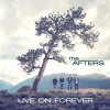 Product Image: The Afters - Live On Forever