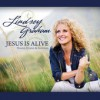 Product Image: Lindsey Graham - Jesus Is Alive: Praises, Hymns & Anthems