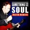 Garth Hewitt - Something For The Soul