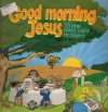 Product Image: Estelle White - Good Morning Jesus: 33 New Praise Songs For Children