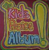 Product Image: Kids Praise - The Kids Praise Album!