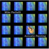 Product Image: Mike Pachelli - Acoustic Painting