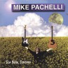 Product Image: Mike Pachelli - For Now, Forever