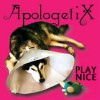 Product Image: ApologetiX - Play Nice