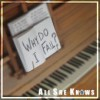 Product Image: All She Knows - Why Do I Fall?