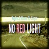 Keylyric  - No Red Light (ftg Moses ELsegun)