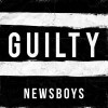 Product Image: Newsboys - Guilty