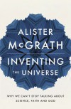 Alister McGrath - Inventing the Universe