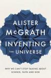 Alister McGrath - Inventing the Universe