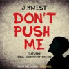 Product Image: J.Kwest - Don't Push Me (ftg Soul Children Of Chicago)