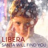Product Image: Libera - Santa Will Find You