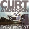 Product Image: Curt Anderson - Every Moment