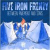 Product Image: Five Iron Frenzy - Between Pavement And Stars