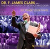 Product Image: Dr F James Clark & The Shalom Church (City Of Peace) Mass Choir - We Praise Your Name