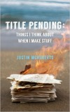 Product Image: Justin McRoberts - Title Pending: Things I Think About When I Make Stuff
