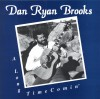Product Image: Dan Ryan Brooks - A Long Time Comin'