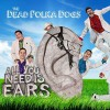 Product Image: Dead Polka Dogs - All You Need Is Ears