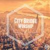 Product Image: City Bridge Worship - City Bridge Worship
