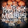 Product Image: Rob Moles - Winter Fuel