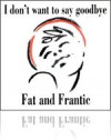 Product Image: Fat And Frantic - I Don't Want To Say Goodbye/Darling Doris