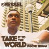 Product Image: J Vessel - Take It To The World ftg Dwayne Tryumf