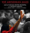 Product Image: Abyssinian Mass, Wynton Marsalis, Damien Sneed, Chorale Le Chateau - The Abyssinian Mass: Jazz At Lincoln Center Orchestra