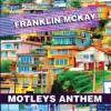 Product Image: Franklin McKay - Motleys Anthem