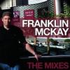 Franklin McKay - The Mixes