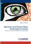 Product Image: Robert L Jefferson - Spirituals And Gospel Music Performance Practice
