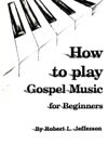 Product Image: Robert L Jefferson - How To Play Gospel Music For Beginners