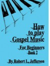 Product Image: Robert L Jefferson - How To Play Gospel Music For Beginners Book 2