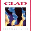 Product Image: Glad - Acapella Hymns