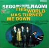 Product Image: Sego Brothers & Naomi - This World Has Turned Me Down