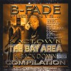 B-Fade - B-Fade Presents: Sactown, The Bay Area & Backdown