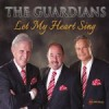 Product Image: The Guardians - Let My Heart Sing