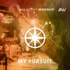 All About Worship - My Pursuit
