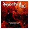 Sovereign Grace Music - Awesome God