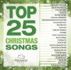 Product Image: Maranatha Music - Top 25 Christmas Songs