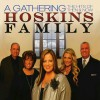 Product Image: The Hoskins Family - A Gathering: The Hits Of Then & Now