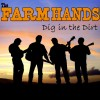 Product Image: The Farm Hands - Dig In The Dirt