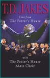 Bishop T D Jakes - Live From The Potter's House (Re-release)