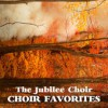 Product Image: The Jubilee Choir - Choir Favorites