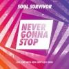 Soul Survivor - Never Gonna Stop (Live)