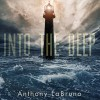 Product Image: Anthony LaBruno - Into The Deep