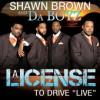 Product Image: Shawn Brown & Da Boyz - A License To Drive: Live