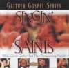 Bill & Gloria Gaither and Their Homecoming Friends - Singin' With The Saints